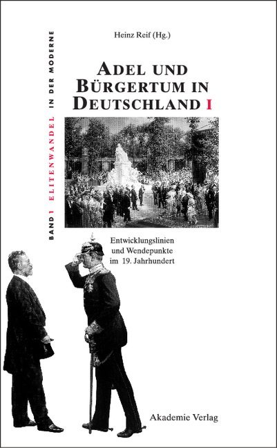Adel und Bürgertum in Deutschland / Adel und Bürgertum in Deutschland I