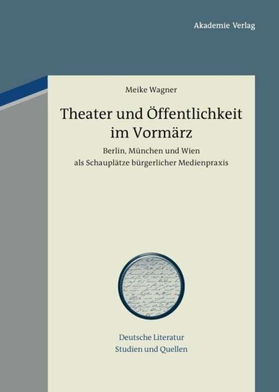 Theater und Öffentlichkeit im Vormärz
