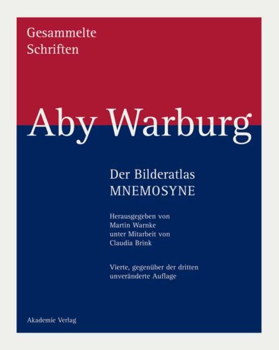 Aby Warburg: Gesammelte Schriften - Studienausgabe / Der Bilderatlas MNEMOSYNE