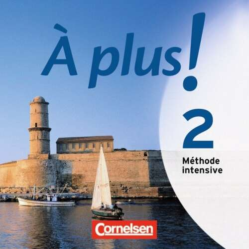 À plus ! Méthode intensive - Band 2