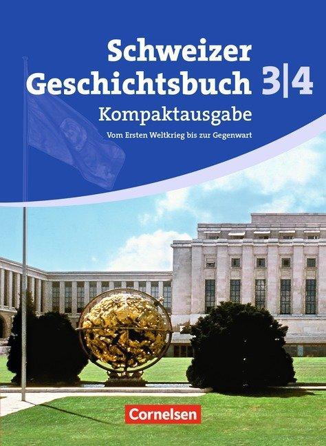Schweizer Geschichtsbuch - Aktuelle Ausgabe - Band 3/4: Kompaktausgabe