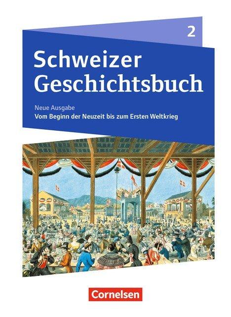 Schweizer Geschichtsbuch - Neubearbeitung - Band 2