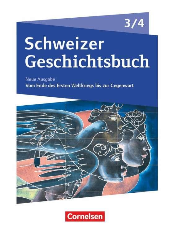 Schweizer Geschichtsbuch - Neubearbeitung - Band 3/4