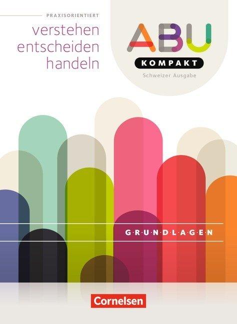 ABU-Kompakt - verstehen - entscheiden - handeln - Schweiz - Ausgabe 2016
