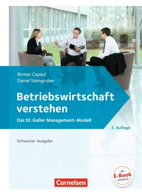 Betriebswirtschaft verstehen - Das St. Galler Management-Modell - [3. Auflage]