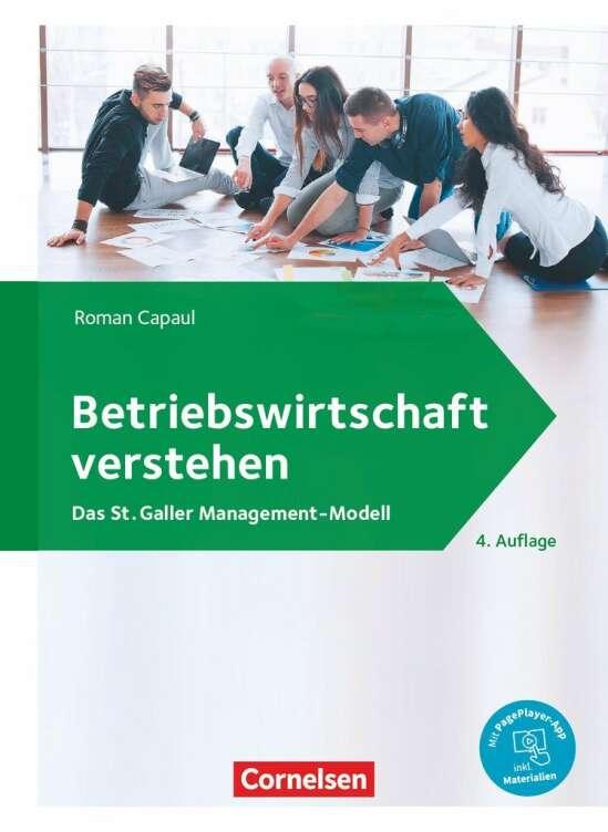 Betriebswirtschaft verstehen - Das St. Galler Management-Modell - [4. Auflage]