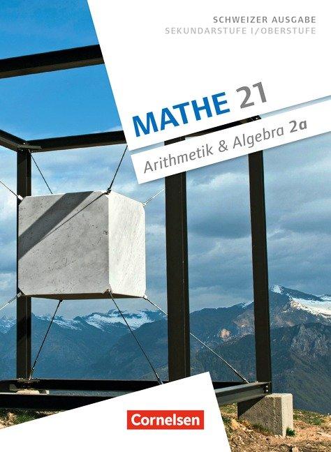 Mathe 21 - Sekundarstufe I/Oberstufe - Arithmetik und Algebra - Band 2