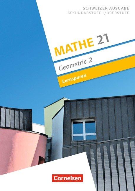 Mathe 21 - Sekundarstufe I/Oberstufe - Geometrie - Band 2