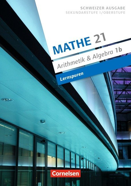 Mathe 21 - Sekundarstufe I/Oberstufe - Arithmetik und Algebra - Band 1