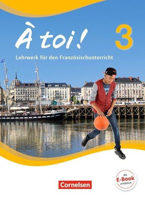 À toi ! - Vier- und fünfbändige Ausgabe - Band 3