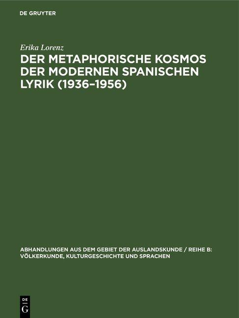 Der metaphorische Kosmos der modernen spanischen Lyrik (1936–1956)