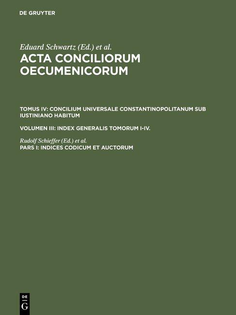 Acta conciliorum oecumenicorum. Concilium Universale Constantinopolitanum... / Indices codicum et auctorum