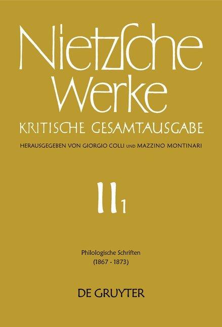 Friedrich Nietzsche: Nietzsche Werke. Abteilung 2 / Philologische Schriften