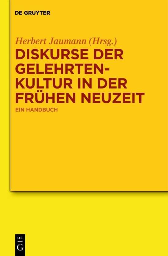 Diskurse der Gelehrtenkultur in der Frühen Neuzeit