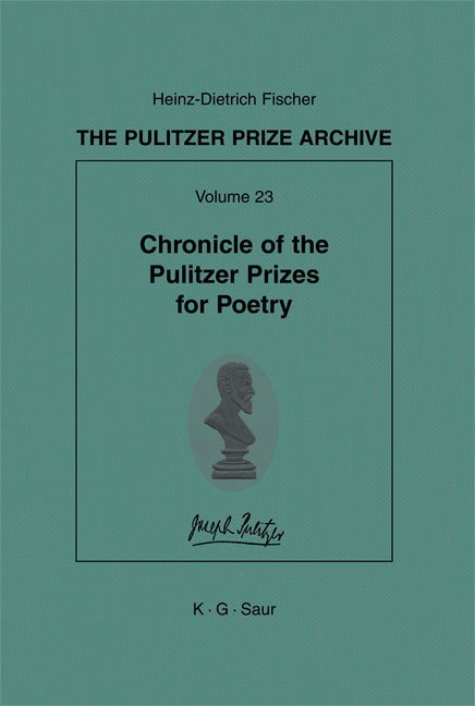 The Pulitzer Prize Archive. Supplements / Chronicle of the Pulitzer Prizes for Poetry