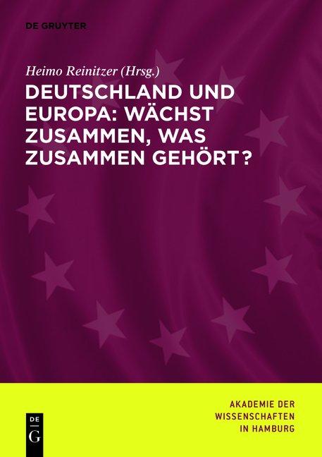 Deutschland und Europa: Wächst zusammen, was zusammen gehört?