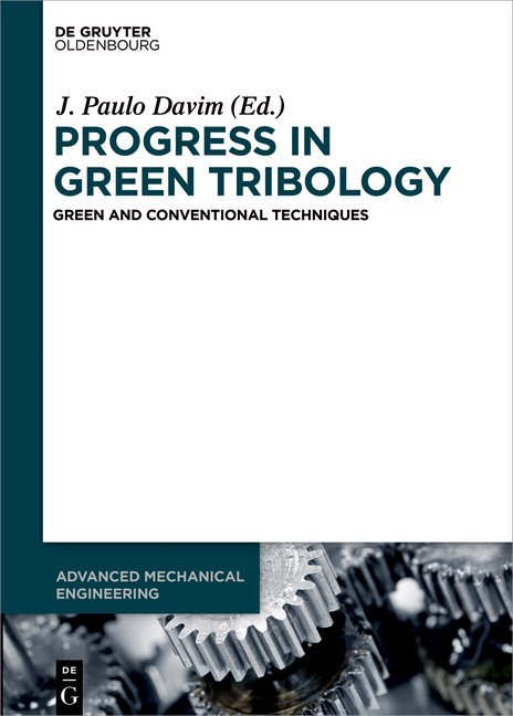 Progress in Green Tribology