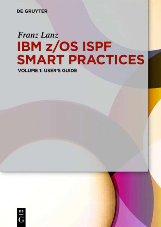 IBM z/OS ISPF Smart Practices / User's Guide