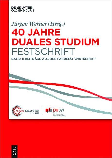 40 Jahre Lehre und Forschen an der DHBW VS / 40 Jahre Duales Studium. Festschrift