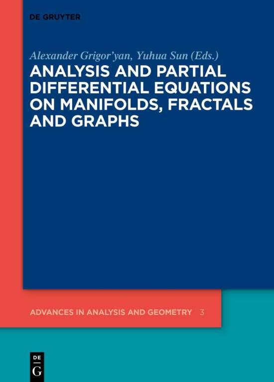 Analysis and Partial Differential Equations on Manifolds, Fractals and Graphs