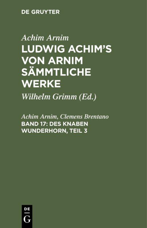 Achim Arnim: Ludwig Achim's von Arnim sämmtliche Werke / Des Knaben Wunderhorn, Teil 3