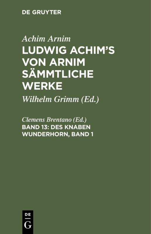 Achim Arnim: Ludwig Achim's von Arnim sämmtliche Werke / Des Knaben Wunderhorn, Band 1