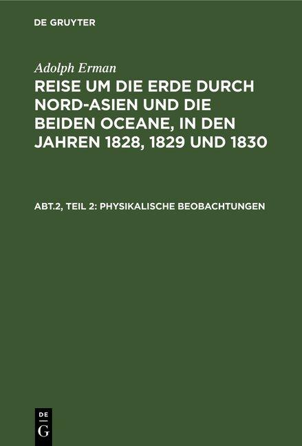 Adolph Erman: Reise um die Erde durch Nord-Asien und die beiden Oceane,... / Inclinationen und Intensitäten, Declinationsbeobachtungen auf der See, periodische Declinationsveränderungen
