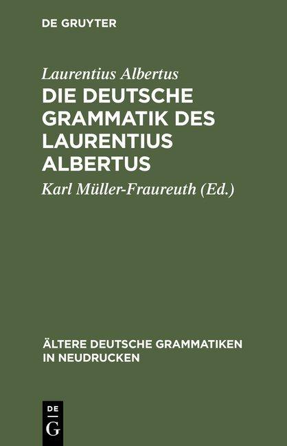 Die deutsche Grammatik des Laurentius Albertus