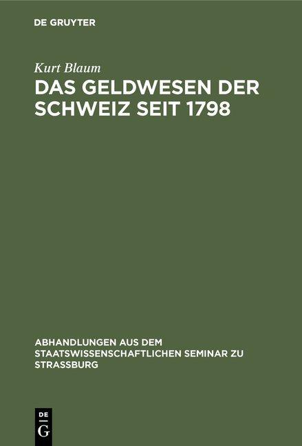 Das Geldwesen der Schweiz seit 1798