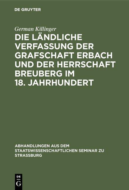 Die ländliche Verfassung der Grafschaft Erbach und der Herrschaft Breuberg im 18. Jahrhundert
