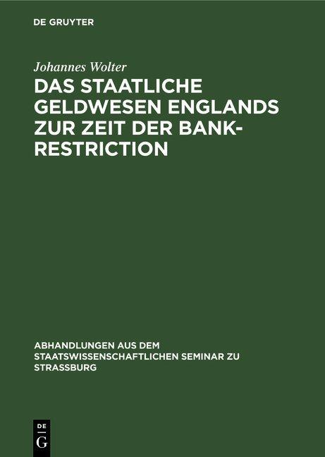 Das staatliche Geldwesen Englands zur Zeit der Bank-Restriction