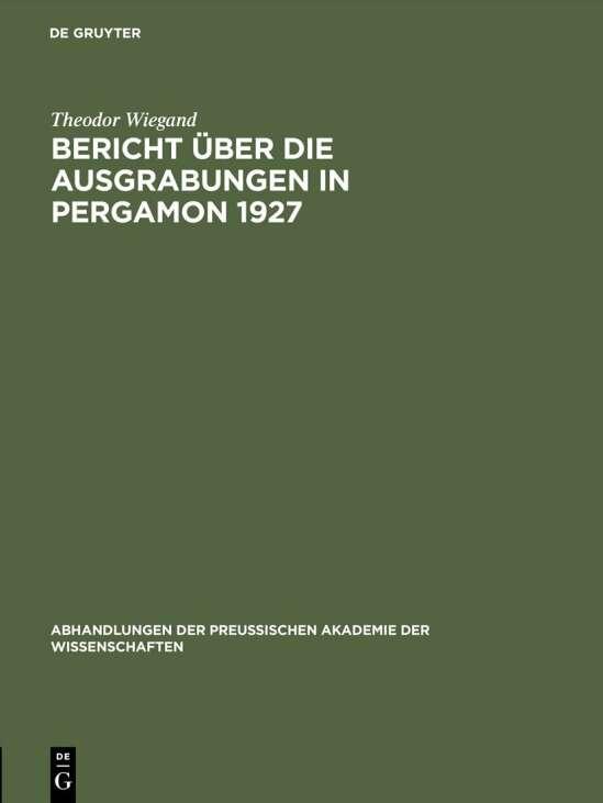 Bericht über die Ausgrabungen in Pergamon 1927