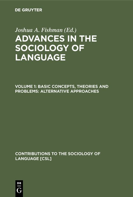 Advances in the Sociology of Language / Basic concepts, theories and problems: alternative approaches