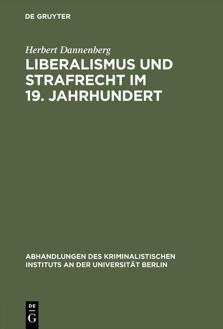 Liberalismus und Strafrecht im 19. Jahrhundert