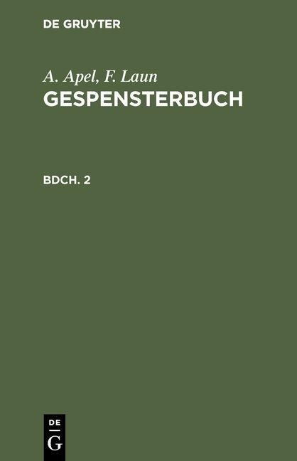 A. Apel; F. Laun: Gespensterbuch / A. Apel; F. Laun: Gespensterbuch. Bdch. 2
