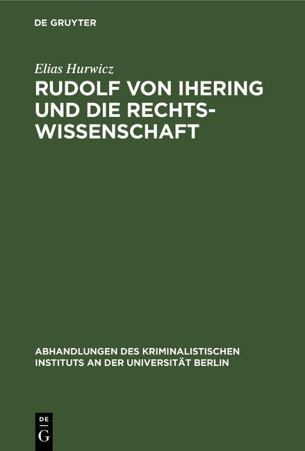 Rudolf von Ihering und die Rechtswissenschaft
