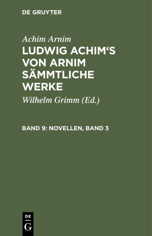 Achim Arnim: Ludwig Achim's von Arnim sämmtliche Werke / Novellen, Band 3