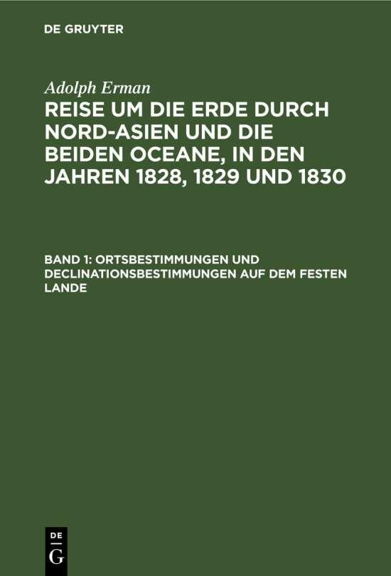 Adolph Erman: Reise um die Erde durch Nord-Asien und die beiden Oceane,... / Ortsbestimmungen und Declinationsbestimmungen auf dem festen Lande