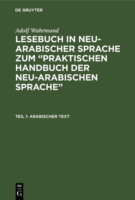 """Adolf Wahrmund: Lesebuch in neu-arabischer Sprache zum """"Praktischen... / Arabischer Text"""