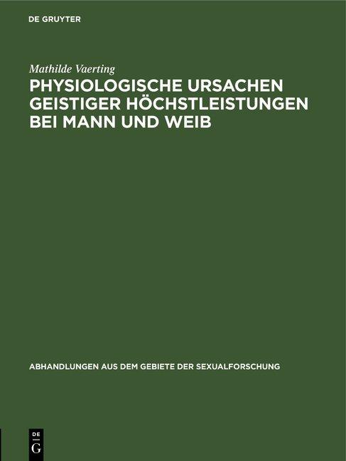 Physiologische Ursachen geistiger Höchstleistungen bei Mann und Weib