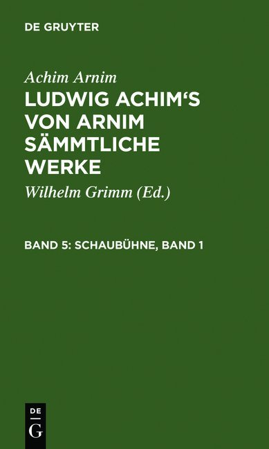 Achim Arnim: Ludwig Achim's von Arnim sämmtliche Werke / Schaubühne, Band 1