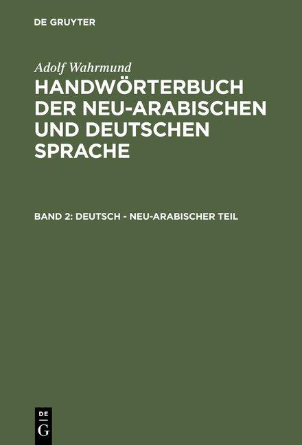Adolf Wahrmund: Handwörterbuch der neu-arabischen und deutschen Sprache / Deutsch - neu-arabischer Teil