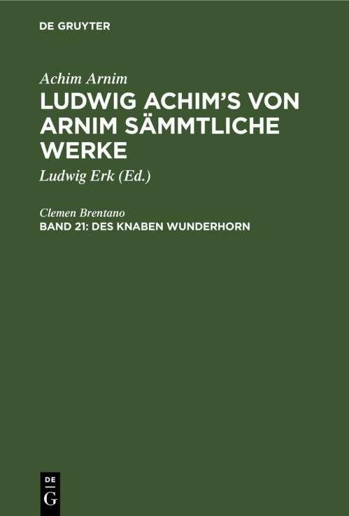 Achim Arnim: Ludwig Achim's von Arnim sämmtliche Werke / Des Knaben Wunderhorn