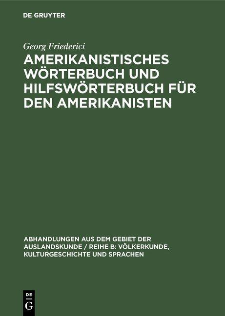 Amerikanistisches Wörterbuch und Hilfswörterbuch für den Amerikanisten