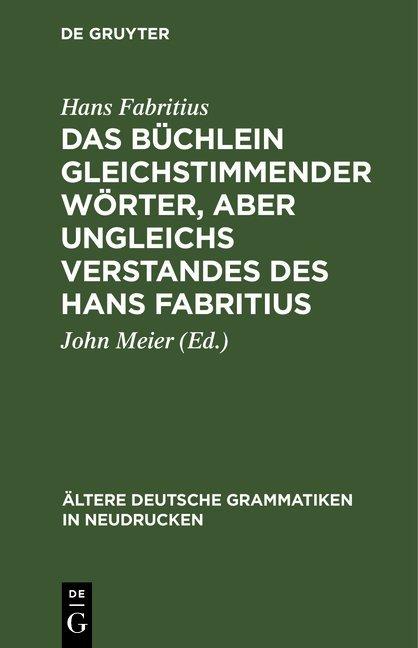 Das Büchlein gleichstimmender Wörter, aber ungleichs Verstandes des Hans Fabritius