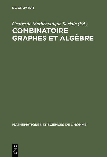 Combinatoire graphes et algèbre
