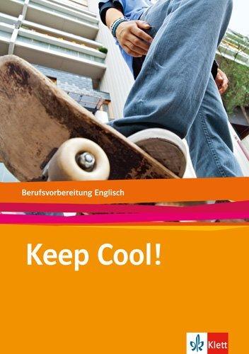 Keep cool!. Berufsvorbereitung Englisch