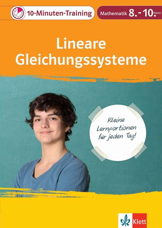 Klett 10-Minuten-Training Mathematik Lineare Gleichungssysteme 8.-10. Klasse