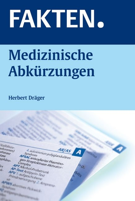 FAKTEN. Medizinische Abkürzungen