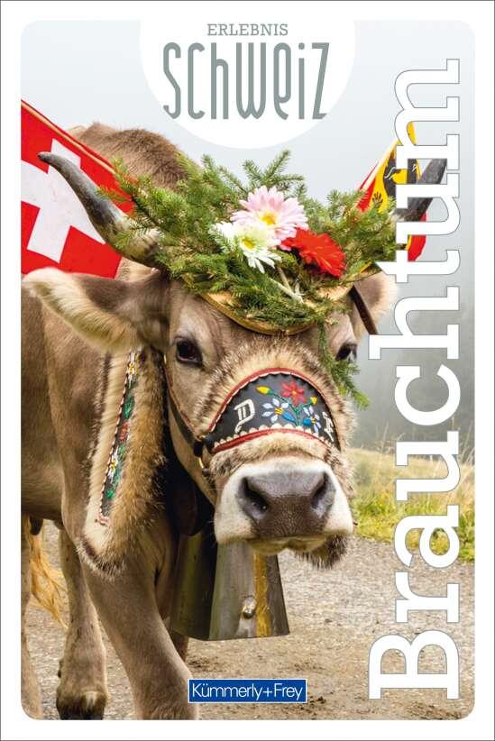 Brauchtum Erlebnis Schweiz